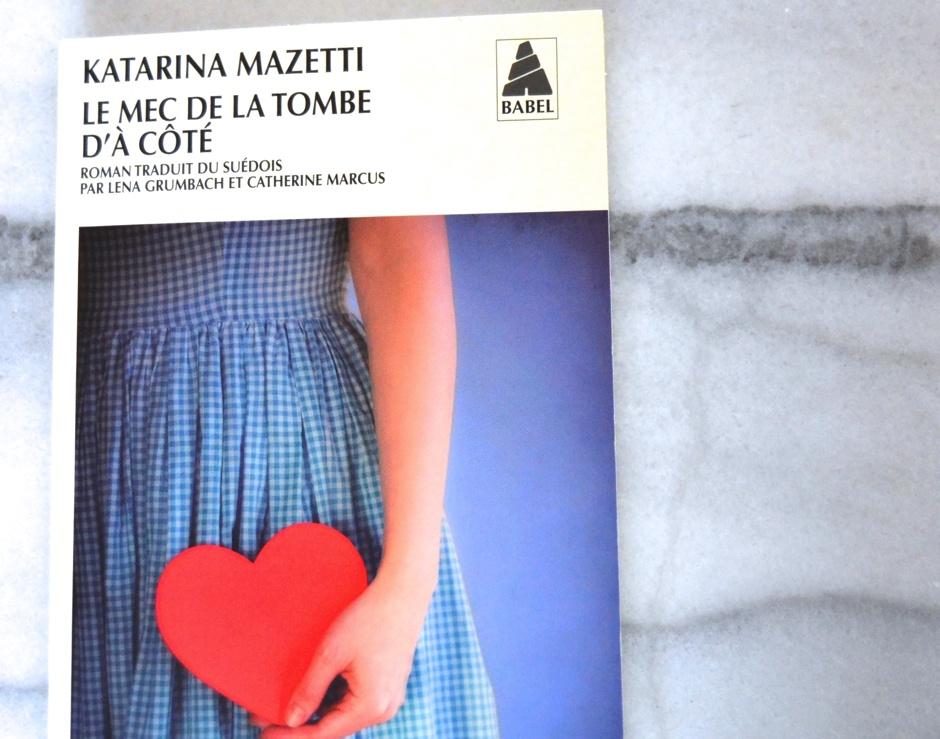Katarina Mazetti le mec de la tombe d'à côté