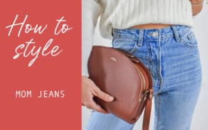 how to wear mom jeans lookbook 5 looks