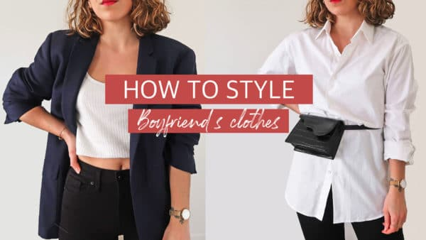 how to style boyfriend's clothes idées looks vêtements masculins